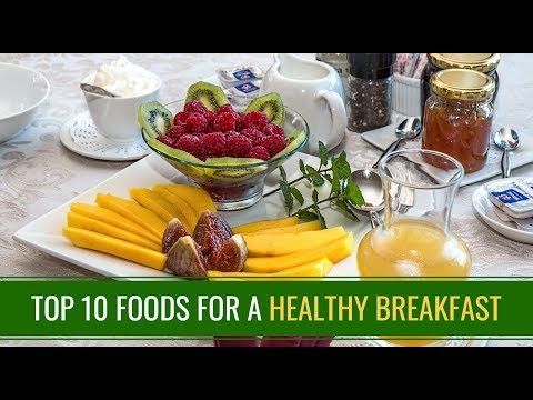 Top 10 Foods for a Healthy Breakfast