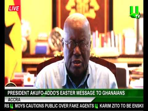President Akufo Addo's Easter Message To Ghanaians