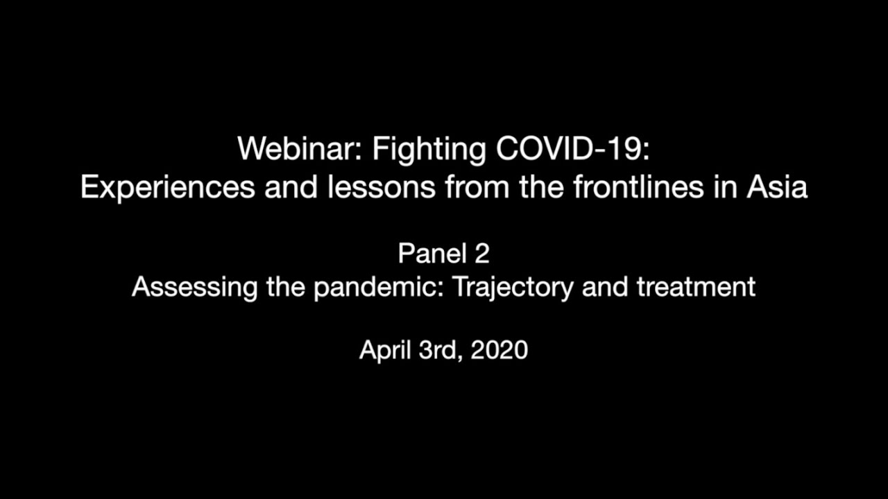 Panel 2: Assessing the pandemic: Trajectory and treatment