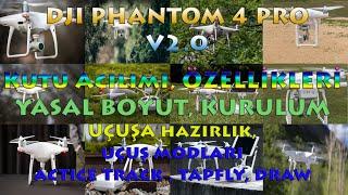 DJI PHANTOM 4 PRO V2.0 / Kutu Açılımı / Dron Yasal Boyut / Özellikleri / Uçuş Modları
