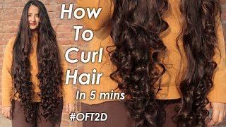 Easy Hair Curling Tutorial In 5 Mins Long Hair #OFT2D