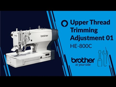 HOW TO Adjust Upper Thread Trimmer 01[Brother HE-800C]