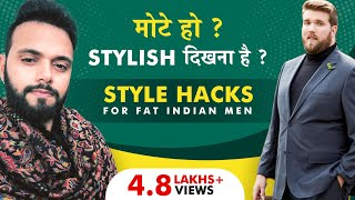 Style Hacks For Fat Men In Hindi   Fat Boys Fashion   Be Ghent