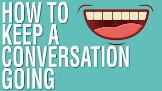 HOW TO BE SOCIAL - HOW TO NEVER RUN OUT OF THINGS TO SAY