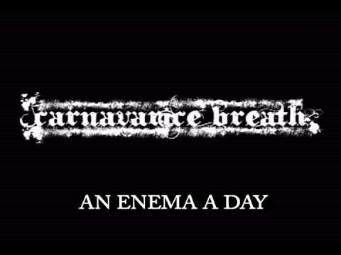 Carnavarice Breath: An Enema a Day (Keeps the Meat Wagon Away)