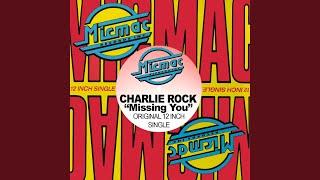 Missing You (Charlie Rock, Mickey Garcia and Elvin Molina Radio Mix)