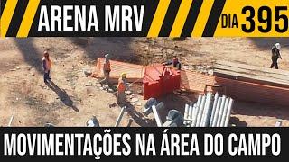 ARENA MRV   2/8 MOVIMENTAÇÕES NA ÁREA DO CAMPO   20/05/2021