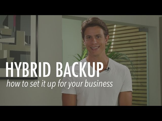 Hybrid Backup: How to set it up for your business
