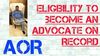 Eligibility to become ADVOCATE ON RECORD