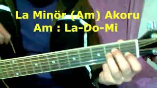 Gitar Dersi- La Minör (Am) Akoru
