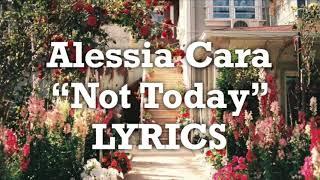 Alessia Cara - Not Today (Lyrics)