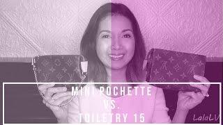 Louis Vuitton | Mini Pochette vs. Toiletry 15 | LalaLV