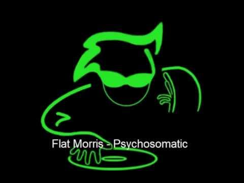 Flat Morris - Psychosomatic