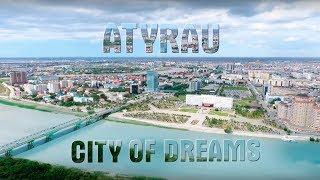 ATYRAU - CITY OF DREAMS