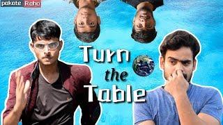 Turn The Table | Pakate Raho | PR