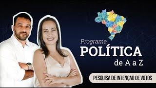 PROGRAMA POLÍTICA DE AaZ - INTENÇÃO DE VOTOS - PARTE 1