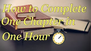 How to Complete One Chapter in One Hour | Fastest Way to Complete Syllabus