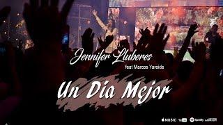 Un Dia Mejor - Jennifer Lluberes  (Video)