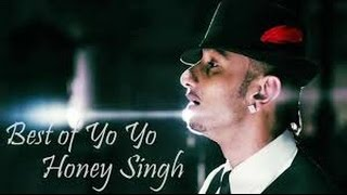 Best of Yo Yo Honey Singh | Top 10 Songs | Official Video | Full HD | 2016