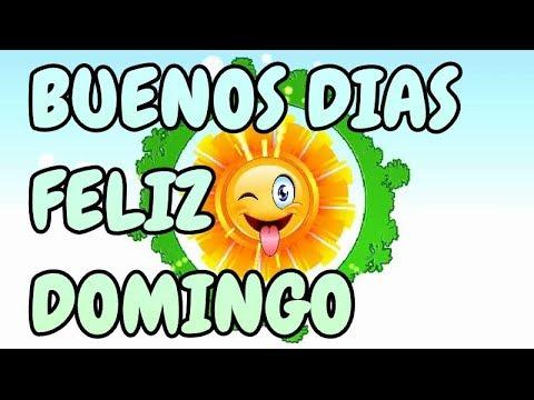 Buenos dias feliz y bendecido domingo