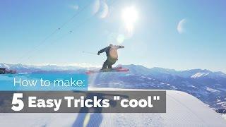 HOW TO MAKE 5 EASY SKI TRICKS COOL