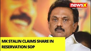 MK Stalin Claims Share In Reservation SOP | 10.5% Internal Reservation For Vanniyars | NewsX