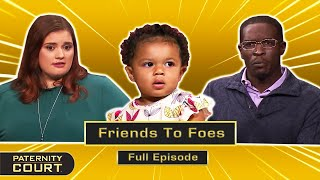 Friends To Foes: Man Says Friend's Name Printed On Baby's Onesie (Full Episode)   Paternity Court