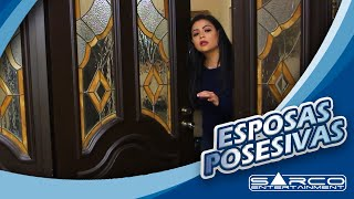 Esposas posesivas | Sarco Entertainment