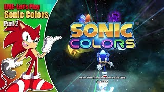 Let's play Sonic Colors - Part 2 - LIVE - Saturday 17th November 7pm GMT