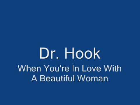 Dr Hook-When You're In Love With A Beautiful Woman