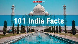 101 Amazing Facts About India, India Population & Indian Culture