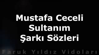 Mustafa Ceceli Sultanım Sözleri