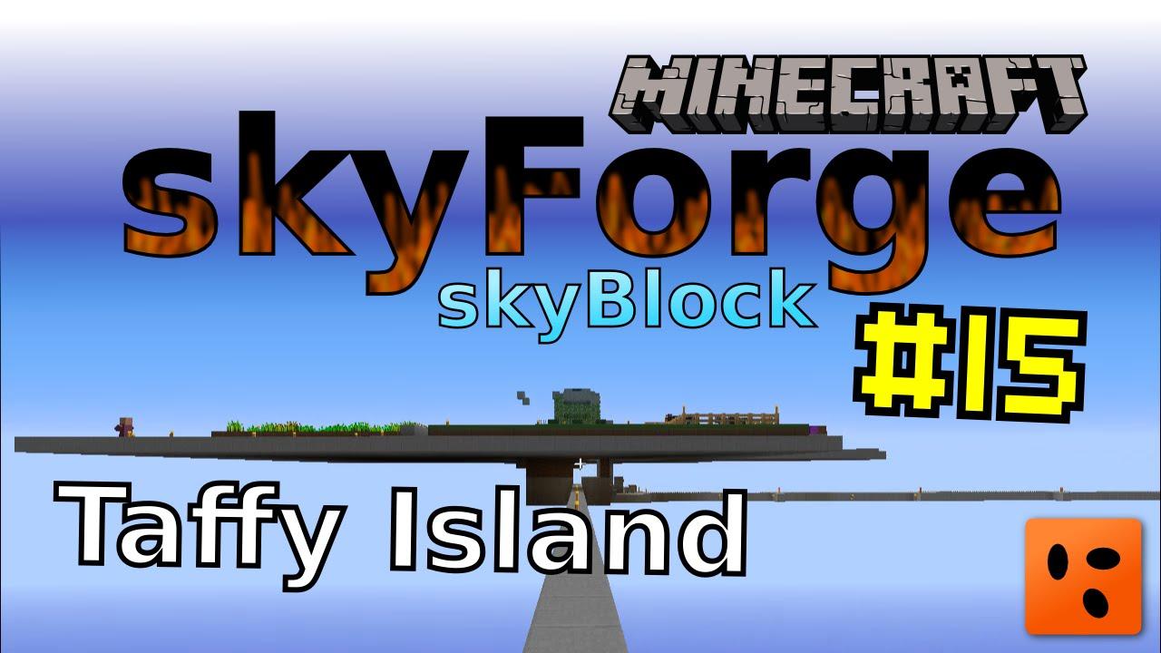 Minecraft Skyforge Skyblock #15 | Taffy Island