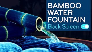 Bamboo Water Fountain Black Screen | Water Sounds White Noise For Sleeping 10 Hours