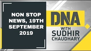 DNA: Non Stop News, 19th September, 2019