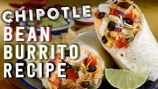 Chipotle Bean Burrito Recipe