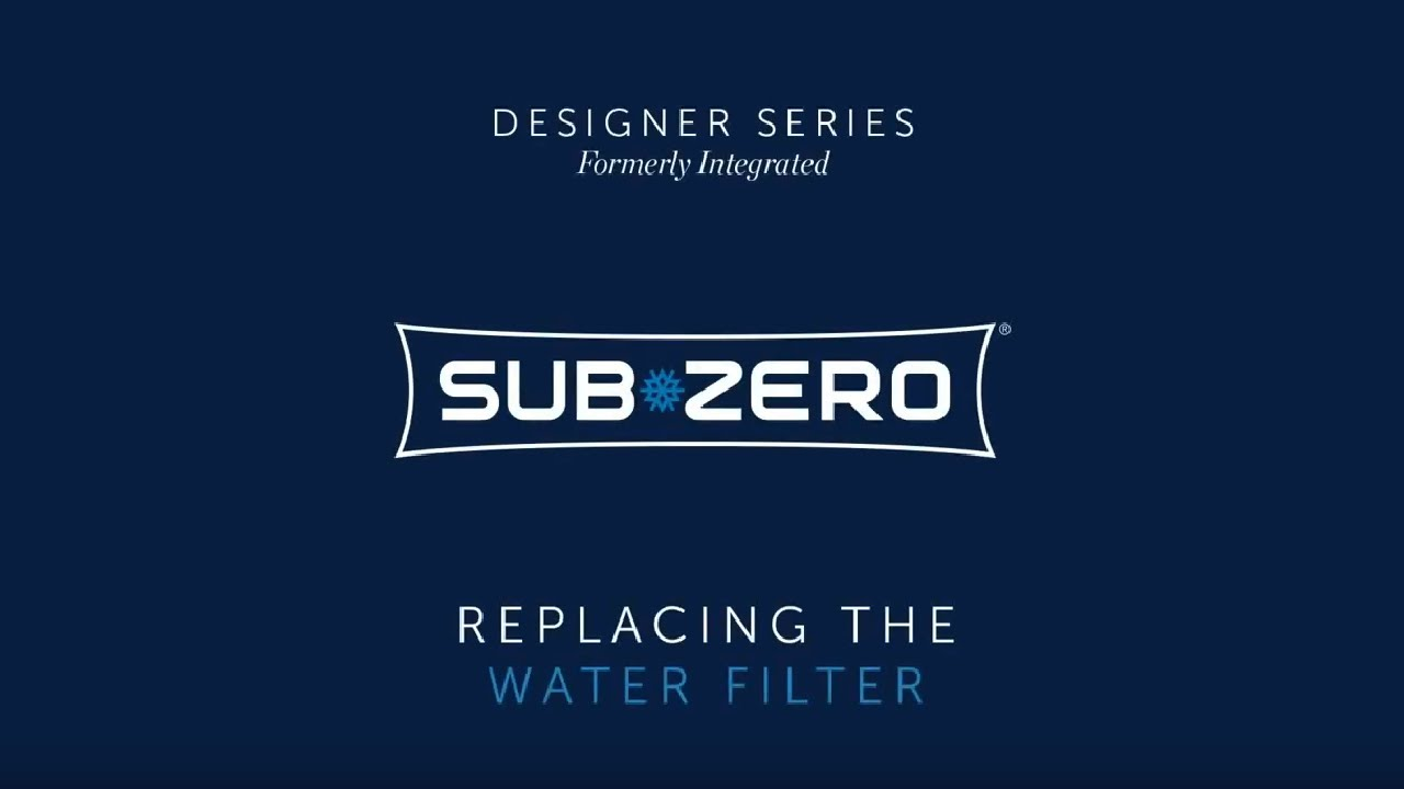 Sub-Zero Designer (Formerly Integrated) - How To Replace the Water Filter