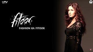 Fashion Ka Fitoor - Video - Fitoor
