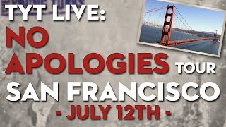 TYT LIVE: No Apologies Tour - SAN FRANCISCO Tickets Just Released thumbnail