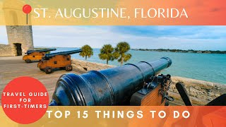 Top 15 things to do in St Augustine Florida (Travel Guide)