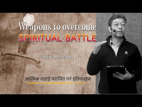 Weapons to overcome Spiritual Battle (आत्मिक लड़ाई जित्ने हतियारहरू)