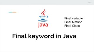 What Is Final Keyword In Java- final Variable, final method and final class