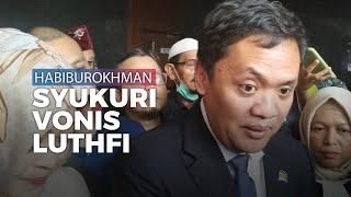 Syukuri Vonis Ringan Luthfi Si Pembawa Bendera, Habiburokhman: Lawyer Kami Ganteng dan Cantik