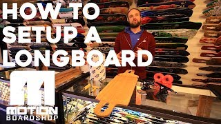 HOW TO SET UP A DROP THROUGH LONGBOARD - Motion Boardshop