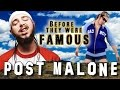 Download Video POST MALONE - Before They Were Famous