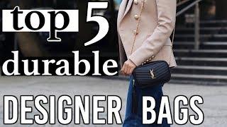 Top 5 Most Durable Designer Handbags 2019 *buy These*