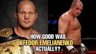 How GOOD was Fedor Emelianenko Actually?