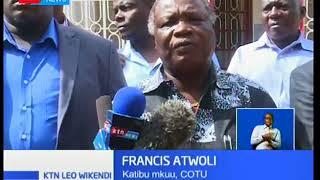 Deni La Kenya:Atwoli asema hatua ya kukopa pesa inasambaratisha uchumi wa Kenya