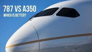 Boeing 787 Vs Airbus A350   Which Is Better?