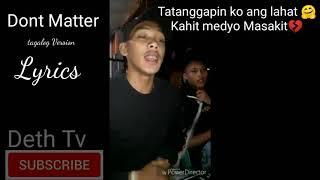 Akon Don't Matter (Tagalog Full Version) LYRICS|Trending |Deth Tv